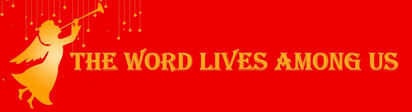 The Word Lives Among Us